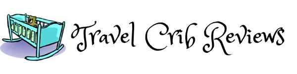 Travel Crib Reviews